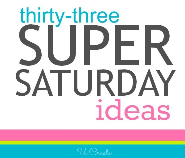 33 Super Saturday Craft Ideas