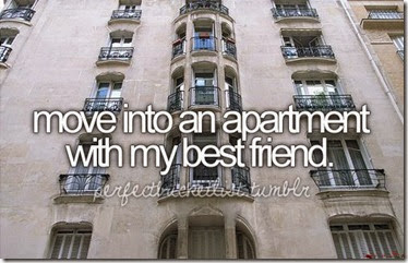 Bucket List - Move into an Apartment with My Best Friend