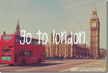 Bucket List - Go to London