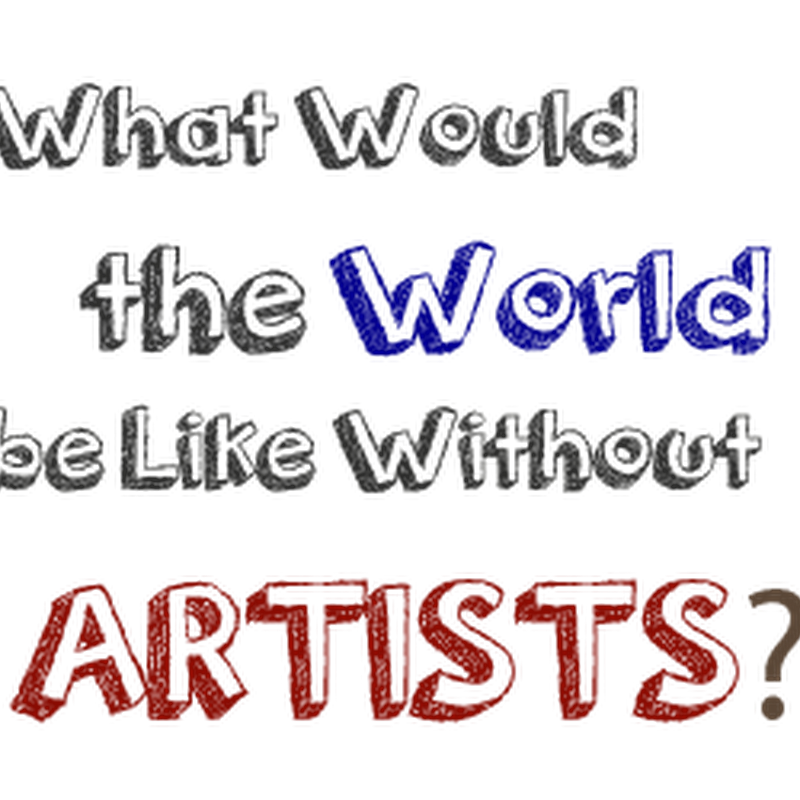 What Would the World be Like Without Artists?
