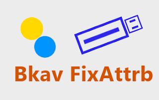 Bkav FixAttrb - Phục hồi các file bị ẩn trên USB do virus