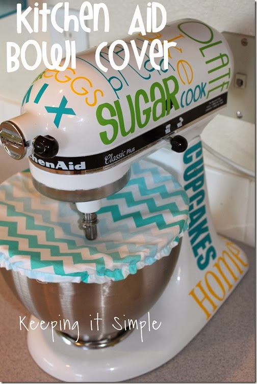 Easy Kitchen Aid Bowl Cover Sewing Tutorial Keeping It Simple