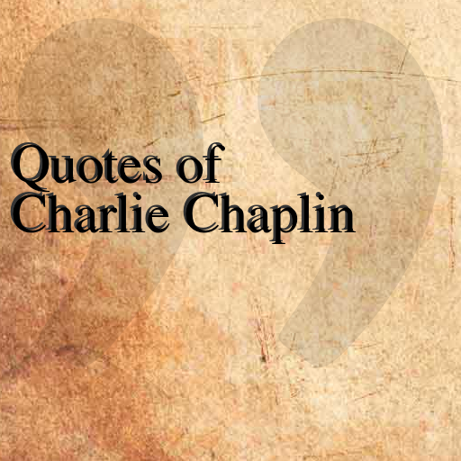 Quotes of Charlie Chaplin LOGO-APP點子