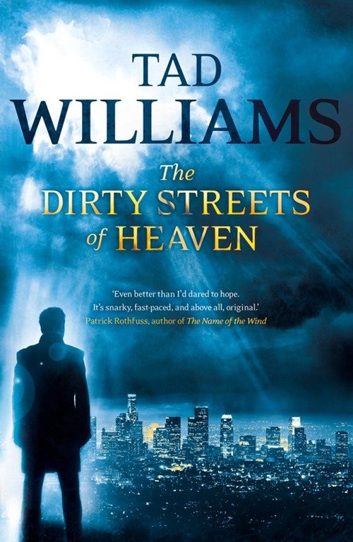 Tad Williams - The Dirty Streets of Heaven