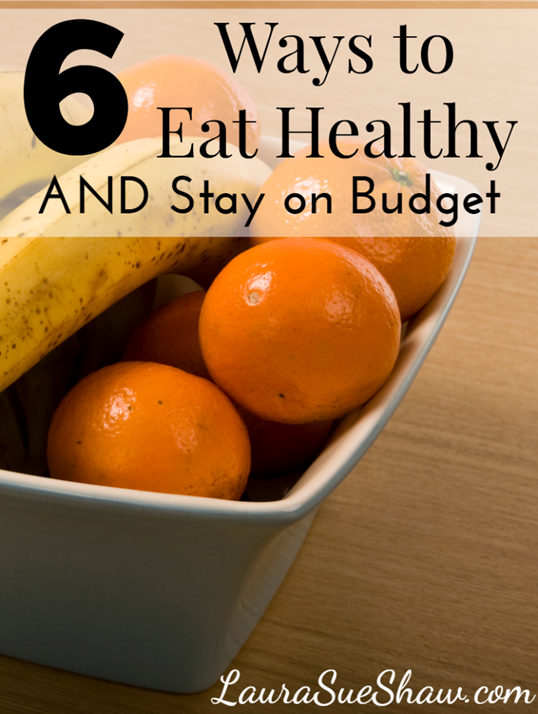 6-Ways-to-Eat-Healthy-and-Stay-on-Budget-772x1024