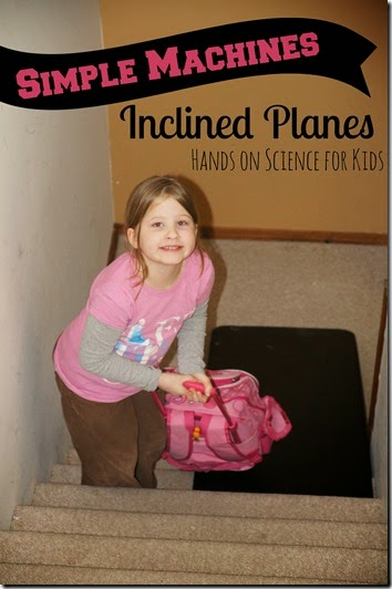 Simple Machines - Inclined Planes Hands on Science for Kids