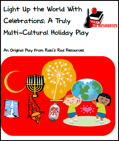 Winter Holiday Play - Multicultural - Teaches students about the winter holidays of Christmas, Kwanza, Chaunakah, St. Lucia's Day, Diwali, Chinese New Year and more.  Free download from Raki's Rad Resources.