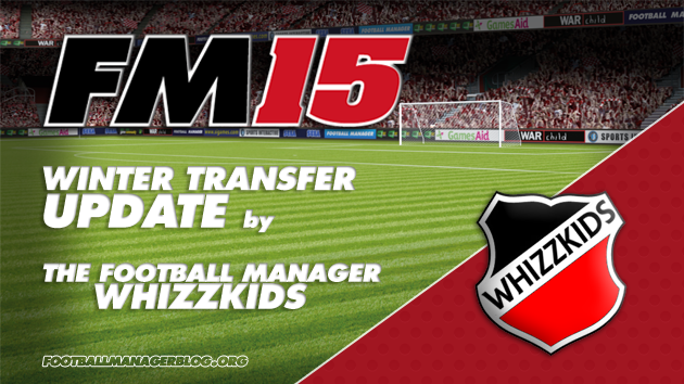 Winter Transfer Update Football Manager 2015 The Football MAnager Whizzkids