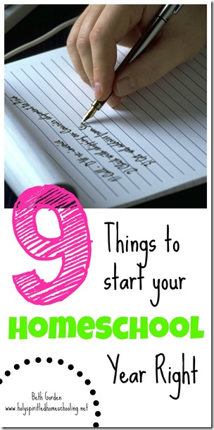 9 Things to Start Your Homeschool Year Right by Beth Gorden
