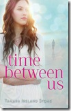 book cover of Time Between Us by Tamara Ireland Stone