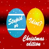 Stupid or Idiot - Christmas