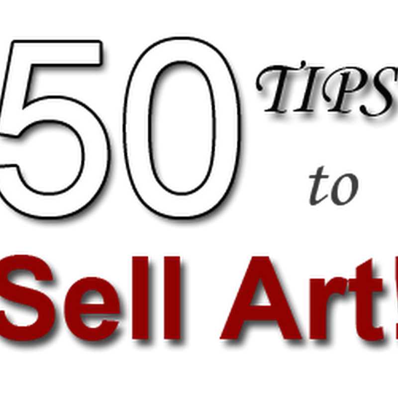 50 Effective Tips to Help You Sell Your Art