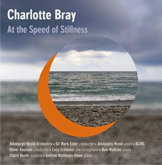 CD REVIEW: Charlotte Bray - AT THE SPEED OF STILLNESS (NMC Recordings NMC D202)