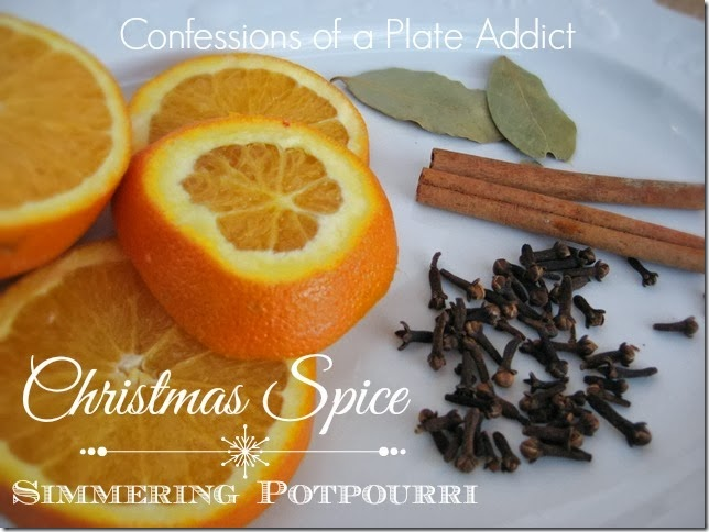 CONFESSIONS OF A PLATE ADDICT Christmas Spice Simmering Potpourri