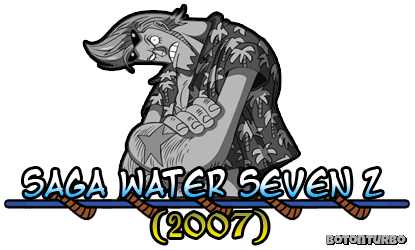 One Piece - Saga Water Seven Z