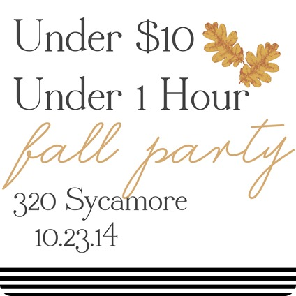 under $10 under 1 hour fall 2014 party