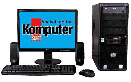 Definisi Komputer Menurut Para Ahli