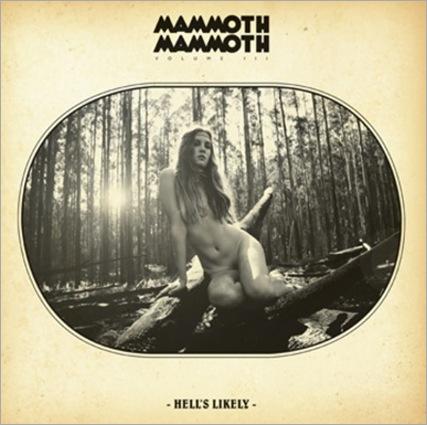 MammothMammoth_Hell'sLikely