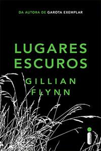 Lugares Escuros, por Gillian Flynn