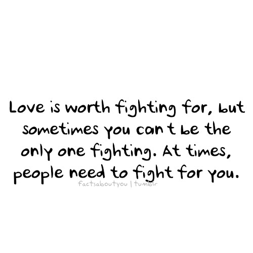 Worth It Love Quotes: Fight For Me Quotes. QuotesGram