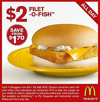 MCDONALDS $2 FILET O FISH Burger OFFER McCHICKEN BURGER $1.50 McWINGS fried chicken drumlet SAUSAGE McMUFFIN SINGAPORE SALE french fries drinks coffee tea hashbrown not included Print or Show coupon on mobile enjoy offer 2012 July