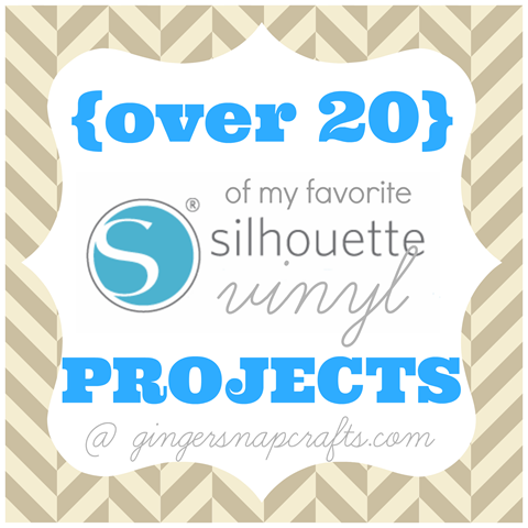 Over 20 of my favorite Silhouette vinyl projects #gingersnapcrafts #vinyl #diy