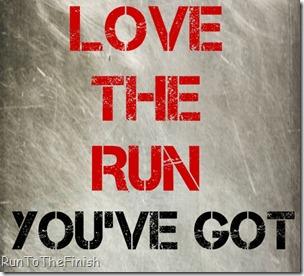 Love the Run You've Got