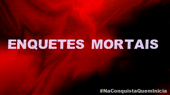 ENQUETES MORTAIS