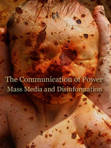 The communication of Power - Mass Media and Disinformation