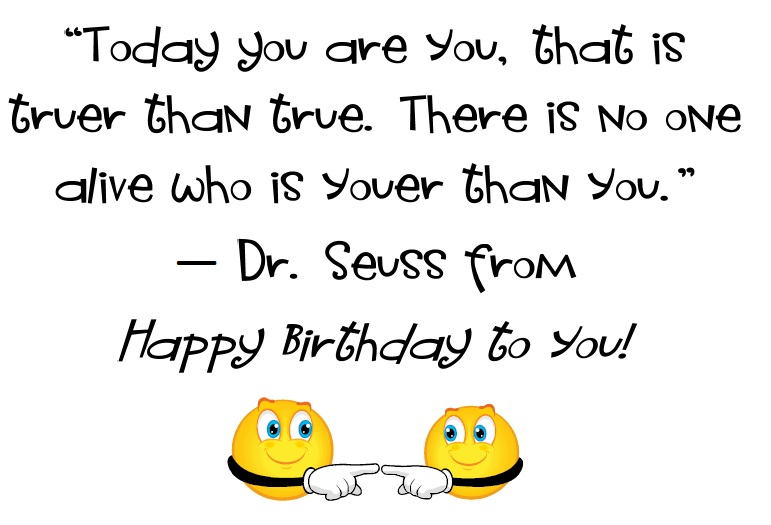 Dr Seuss Happy Birthday To You Quotes [5]