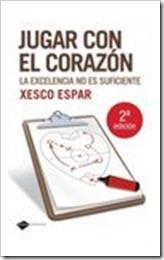 JUGAR CON EL CORAZÓN DE XESCO ESPAR