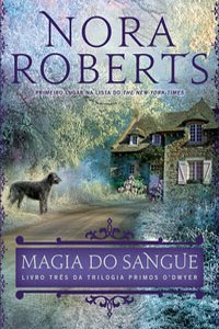Magia do Sangue, por Nora Roberts