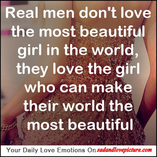 Sad Quotes For Men: Real Men Don't Love The Most Beautiful Girl In The World