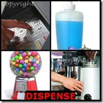 DISPENSE- 4 Pics 1 Word Answers 3 Letters