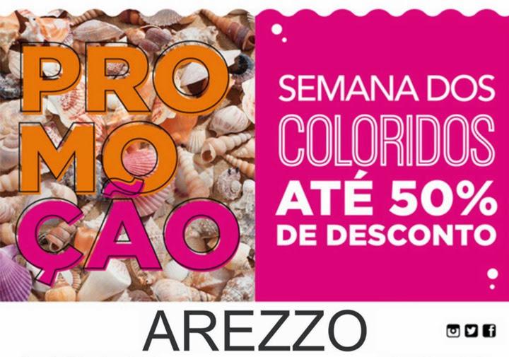 8fb825322c Promoção  Semana dos Coloridos  AREZZO com até 50% OFF.