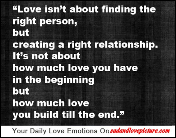 SAD AND LOVE PICTURE: Love Isn't About Finding The Right