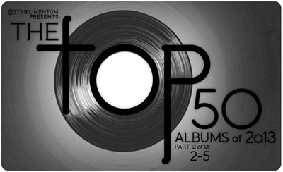 The Top 50 Albums of 2013, Part 12