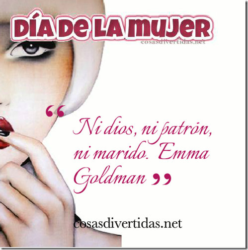 Ni dios, ni patrón, ni marido.  Emma Goldman