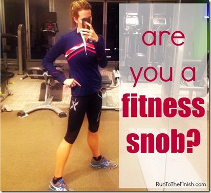 fitness snob or proud