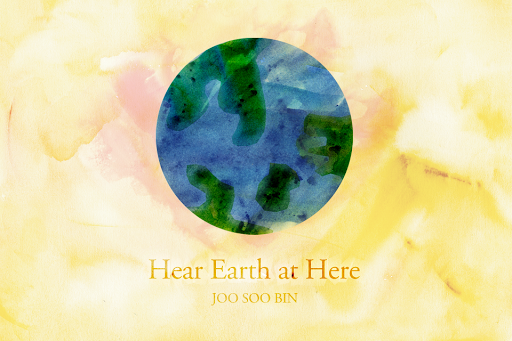 Hear Earth at Here