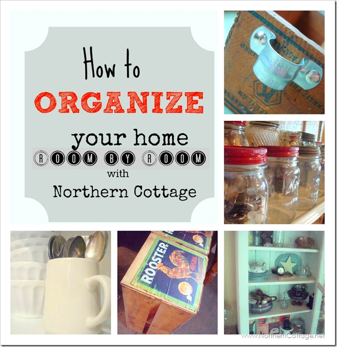 Northern Cottage: How To Organize Your Home {Room By Room}