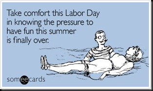 comfort-knowing-pressure-fun-labor-day-ecard-someecards