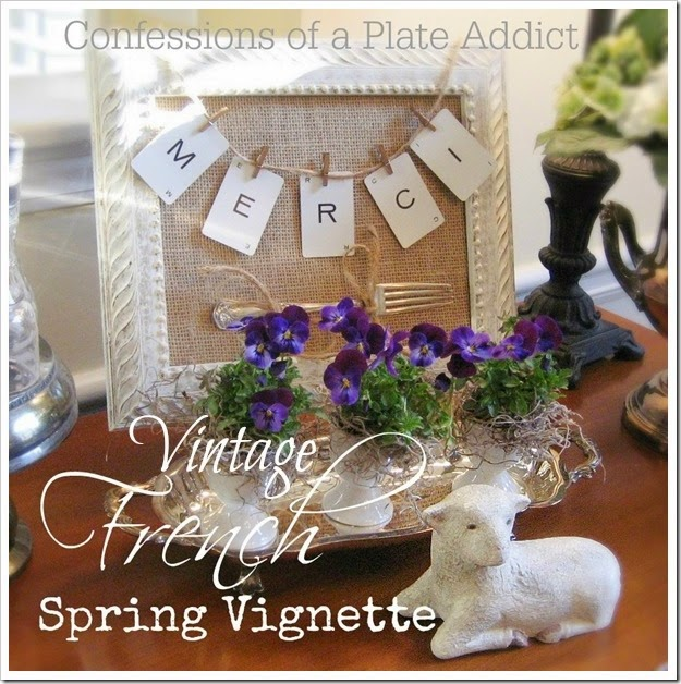 CONFESSIONS OF A PLATE ADDICT Vintage French Spring Vignette