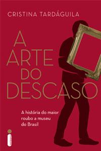 A Arte do Descaso, por Cristina Tardáguila