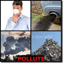 POLLUTE- 4 Pics 1 Word Answers 3 Letters