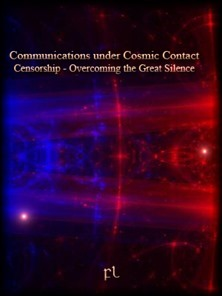 Communications under Cosmic Contact Censorship - Overcoming the Great Silence Cover