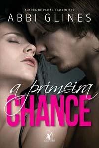 A Primeira Chance, por Abbi Glines