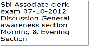07-10-2012-sbi-associate-clerk-exam-discussion-general-awareness