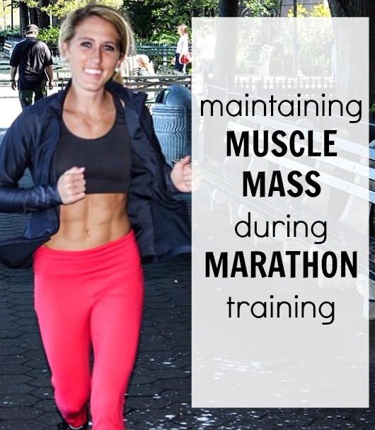 Tips for Maintaining Muscle Mass while training for a marathon - these tips are so key to a strong race and the body you want