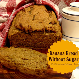 Banana Bread Without Sugar.